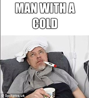 Men are notoriously known for over-exaggerating their symptoms of a cold