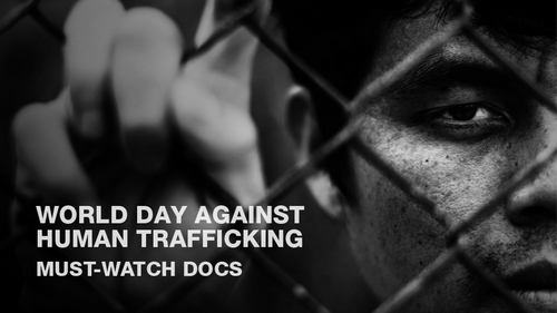 World Day Against Human Trafficking: Must-Watch Documentaries